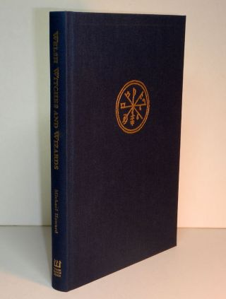 WELSH WITCHES AND WIZARDS. Deluxe Limited Edition Hardcover. Michael HOWARD