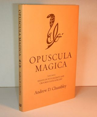 OPUSCULA MAGICA. Volume II: Essays on Witchcraft and Crooked Path Sorcery. Edited by Daniel A....