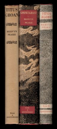 THE GORMENGHAST TRILOGY, comprising TITUS GROAN, GORMENGHAST and TITUS ALONE. Mervyn PEAKE