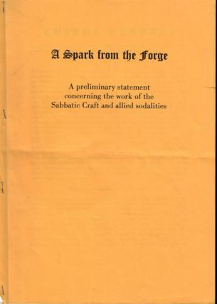 A SPARK FROM THE FORGE. A Preliminary Statement concerning the work of the Sabbatic Craft and...