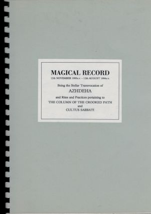 MAGICAL RECORD, 12th Nov. 1993 e.v. - 12th August 1994 e.v. Being the Stellar Transvocation of...