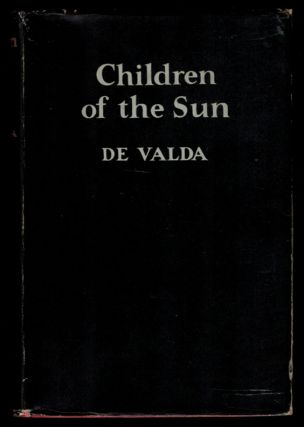 CHILDREN OF THE SUN. DE VALDA, Frederick W