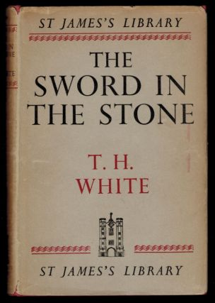 THE SWORD IN THE STONE. T. H. WHITE