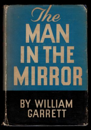 THE MAN IN THE MIRROR. A Biographical Reflection. William GARRETT