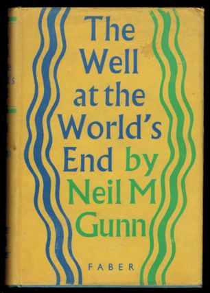 THE WELL AT THE WORLD'S END. Neil M. GUNN