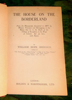 THE HOUSE ON THE BORDERLAND. From the Manuscript, discovered in 1877 by Messrs Tonnison and Berreggnog, in the Ruins that lie to the South of the Village of Kraighten, in the West of Ireland. Set out here, with Notes.