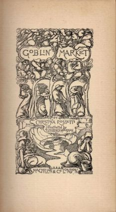 GOBLIN MARKET.; Illustrated by Laurence Housman.