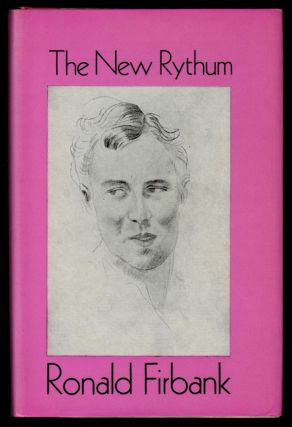 THE NEW RYTHUM AND OTHER PIECES. Ronald FIRBANK