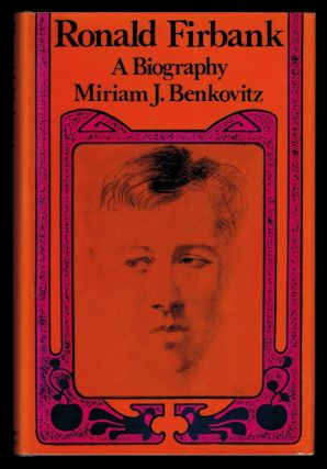RONALD FIRBANK. A Biography. Ronald BENKOVITZ FIRBANK, Miriam J