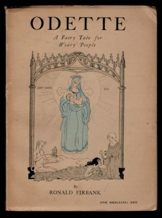 ODETTE.; A Fairy tale for Weary People. With Four Illustrations by Albert Buhrer. Ronald FIRBANK