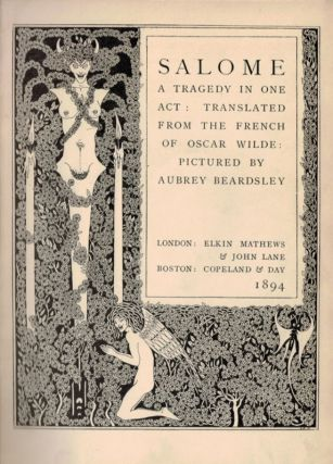 SALOME A Tragedy in One Act:; Translated From the French of Oscar Wilde: Pictured by Aubrey Beardsley.