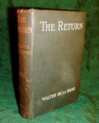 THE RETURN. Walter DE LA MARE