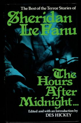 THE HOURS AFTER MIDNIGHT... Tales of Terror and the Supernatural. J. Sheridan LE FANU