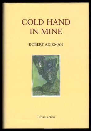 COLD HAND IN MINE. Strange Stories. Robert AICKMAN