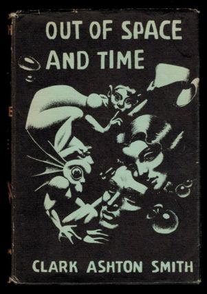 OUT OF SPACE AND TIME. Clark Ashton SMITH