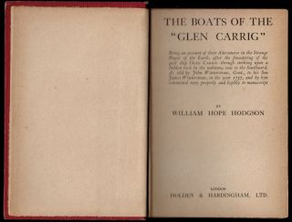 "THE BOATS OF THE ""GLEN CARRIG"". Being an Account of their Adventures in the Strange Places of the Earth, after the foundering of the good ship GLEN CARRIG, through striking upon a hidden rock in the unknown seas to the Southward. As told by John Winterstraw, Gent., to his Son James Winterstraw, in the year 1757, and by him committed very properly and legibly to manuscript."