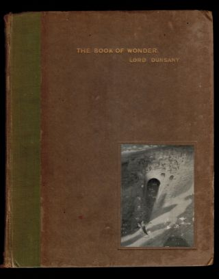 THE BOOK OF WONDER. A Chronicle of Little Adventures at the Edge of the World. With Illustrations...