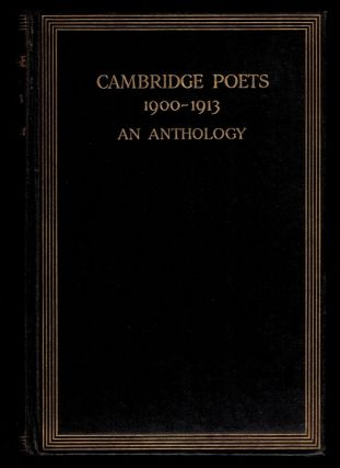 TEN POEMS, VARIOUSLY TITLED [in] CAMBRIDGE POETS 1900 - 1913. An Anthology. Chosen by Aelfrida...