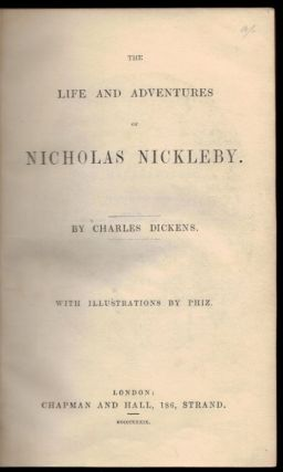 THE LIFE AND ADVENTURES OF NICHOLAS NICKLEBY. With Illustrations by Phiz.