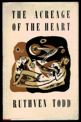 THE ACREAGE OF THE HEART. Ruthven TODD