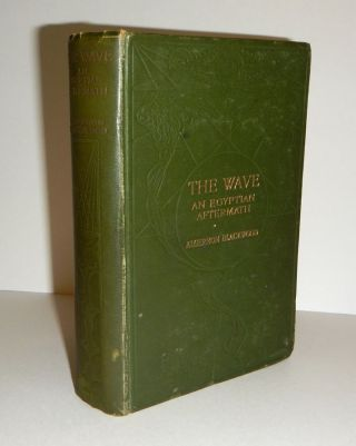THE WAVE. An Egyptian Aftermath. Algernon BLACKWOOD