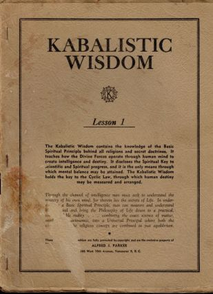 KABALISTIC WISDOM. Lesson 1-9, Lacking Lesson 6. Alfred J. PARKER