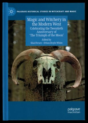 MAGIC AND WITCHERY IN THE MODERN WEST. Celebrating the Twentienth Anniversary of 'The Triumph of...