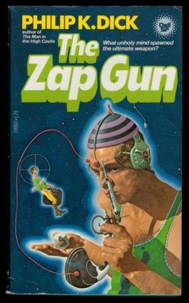 THE ZAP GUN. Philip K. DICK