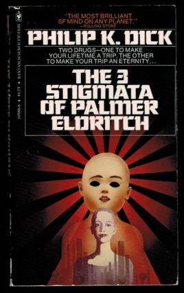 THE THREE STIGMATA OF PALMER ELDRITCH. Philip K. DICK