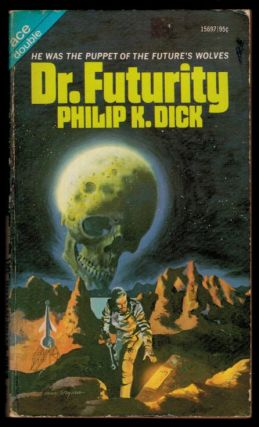 DR. FUTURITY [bound with] THE UNTELEPORTED MAN. Philip K. DICK