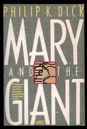 MARY AND THE GIANT. Philip K. DICK