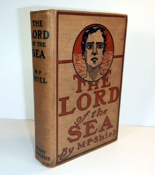THE LORD OF THE SEA. M. P. SHIEL, Matthew Phipps