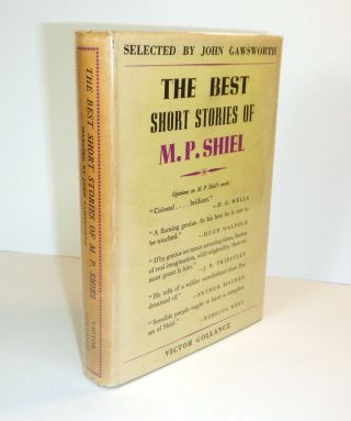 THE BEST SHORT STORIES OF M.P. SHIEL. Selected by John Gawsworth. M. P. SHIEL, Matthew Phipps