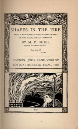 SHAPES IN THE FIRE. Being a Mid-winter-Night's Entertainment in Two Parts and an Interlude. The Bibliographer's Copy.