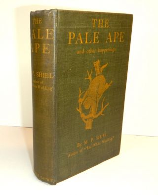 THE PALE APE And Other Pulses. Inscribed. M. P. SHIEL, Matthew Phipps
