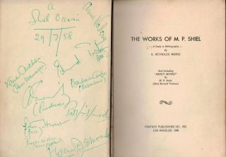 """THE WORKS OF M.P. SHIEL. A Study in Bibliography, by A. Reynolds Morese; And Including """"ABOUT MYSELF by M.P. Shiel (New Revised Version). John Gawsworth's Copy, Heavily Annotated."""