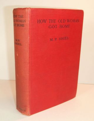 HOW THE OLD WOMAN GOT HOME. M. P. SHIEL, Matthew Phipps
