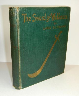 THE SWORD OF WELLERAN And Other Stories. With Illustrations by S.H. Sime. Lord DUNSANY