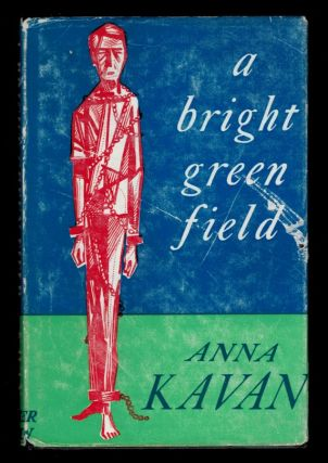 A BRIGHT GREEN FIELD And Other Stories. Anna KAVAN