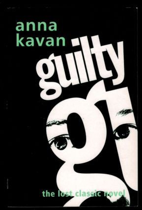 GUILTY.; With an Introduction by Jennifer Sturm. Anna KAVAN