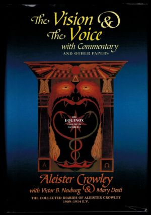 THE VISION AND THE VOICE. With Commentary, And Other Papers. The Collected Diaries of Aleister...