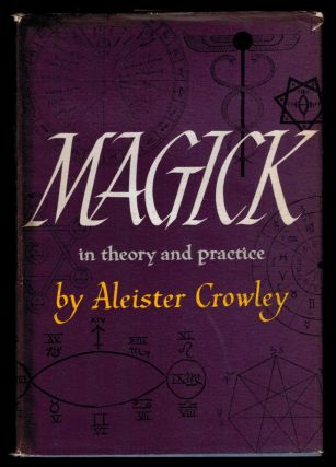 MAGICK IN THEORY AND PRACTICE. By The Master Therion (Aleister Crowley). Aleister CROWLEY
