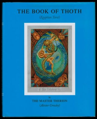 THE BOOK OF THOTH. A Short Essay on the Tarot of the Egyptians, Being The Equinox Volume III No....