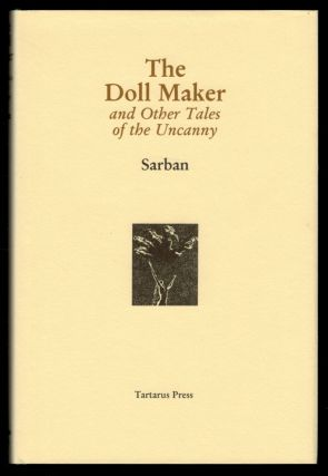 THE DOLL MAKER And Other Tales of the Uncanny. SARBAN, John William Wall