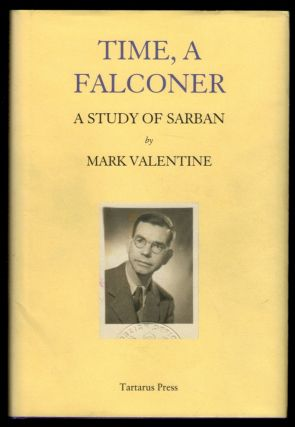 DISCOVERY OF HERETICS. Unseen Writings by Sarban [along with] TIME, A FALCONER. A Study of Sarban by Mark Valentine. Two Volumes, Slipcased.