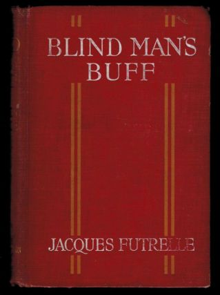 BLIND MAN'S BUFF. Jacques FUTRELLE