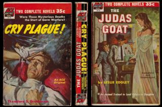 CRY, PLAGUE! by Theodore S. Drachman [backed with] THE JUDAS GOAT by Leslie Edgley. Ace Double D-13, The First Ace SF Double.