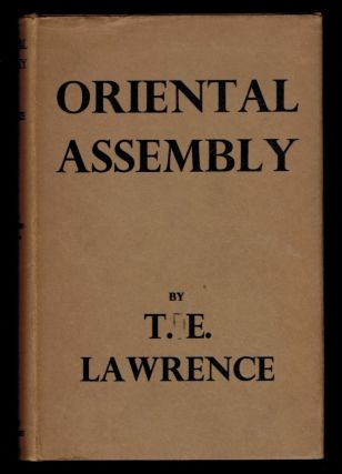 ORIENTAL ASSEMBLY. Edited by A.W. Lawrence. With Photographs by the Author. T. E. LAURENCE