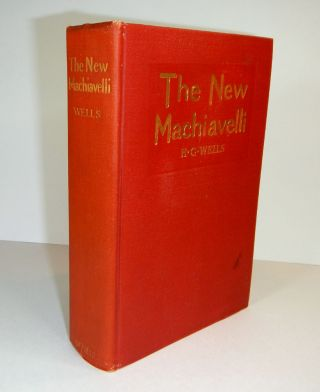THE NEW MACHIAVELLI. H. G. WELLS, Herbert George