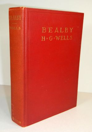 BEALBY. A Holiday. H. G. WELLS, Herbert George